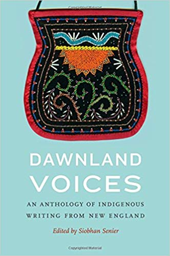 Dawnland Voices: An Anthology Of Indigenous Writing From New England