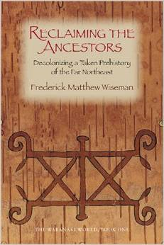 Reclaiming the Ancestors: Decolonizing a Taken Prehistory of the Far Northeast