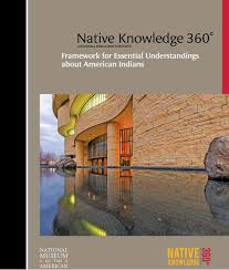 Native Knowledge 360°: Framework for Essential Understandings about American Indians