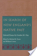 In Search of New England's Native Past: Selected Essays